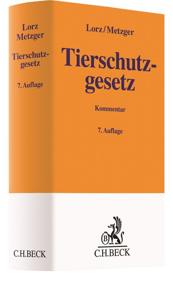 Tierschutzgesetz | Lorz / Metzger | 7. Auflage, 2019 | Buch (Cover)