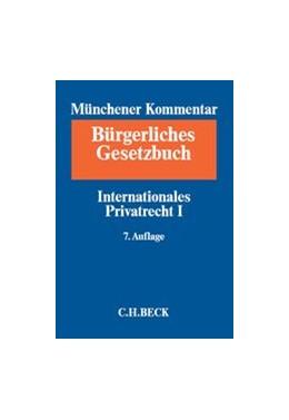 Abbildung von Münchener Kommentar zum Bürgerlichen Gesetzbuch: BGB, Band 11: Internationales Privatrecht I, Europäisches Kollisionsrecht, Einführungsgesetz zum Bürgerlichen Gesetzbuche (Art. 1-26)   7. Auflage   2018