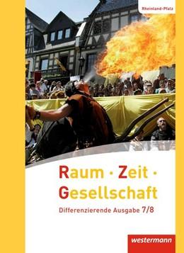 Abbildung von Raum - Zeit - Gesellschaft 7 / 8. Schülerband. Rheinland-Pfalz | 1. Auflage | 2016 | beck-shop.de
