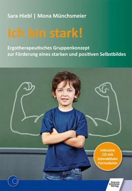 Abbildung von Hiebl / Münchsmeier | Ich bin stark! | 1. Auflage | 2015 | beck-shop.de