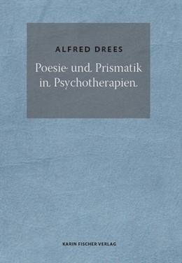 Abbildung von Drees | Poesie und Prismatik in Psychotherapien | 2015