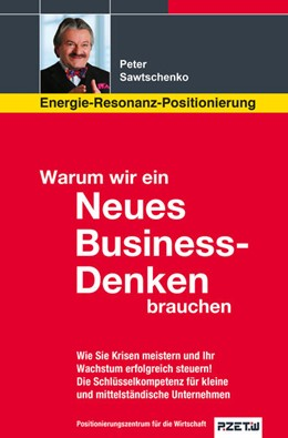 Abbildung von Sawtschenko | Warum wir ein Neues Business-Denken brauchen | 2015 | Energie-Resonanz-Positionierun...