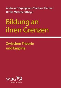 Abbildung von Dörpinghaus / Mietzner / Platzer | Bildung an ihren Grenzen | 1. Auflage | 2015 | Zwischen Theorie und Empirie