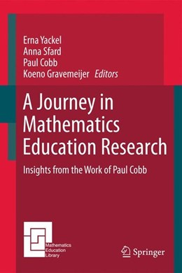 Abbildung von Yackel / Gravemeijer / Sfard | A Journey in Mathematics Education Research | 2011 | 2010 | Insights from the Work of Paul...