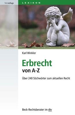 Abbildung von Winkler | Erbrecht von A-Z | 14. Auflage | 2015 | Über 240 Stichwörter zum aktue... | 50783
