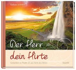 Abbildung von Schreiber | Der Herr - Dein Hirte | 2015 | Gedanken zu Psalm 23 aus Sicht...
