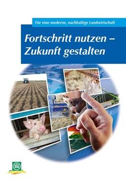 Abbildung von DLG e. V. | Fortschritt nutzen - Zukunft gestalten | 2015 | DLG-Wintertagung 2015 - Archiv...