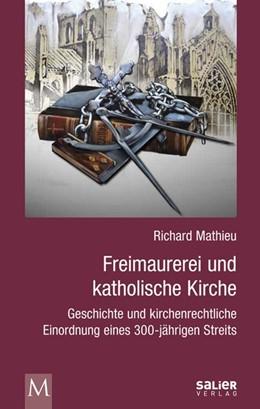 Abbildung von Mathieu | Freimaurerei und katholische Kirche | 2015 | Geschichte und kirchenrechtlic...