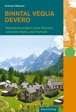 Abbildung von Weissen | Binntal - Veglia - Devero | 1. Auflage | 2015 | Naturpark-Wandern ohne Grenzen...