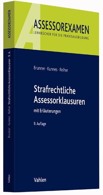 Strafrechtliche Assessorklausuren | Brunner / Kunnes / Reiher | 9., neu bearbeitete Auflage, 2016 | Buch (Cover)