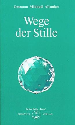 Abbildung von Aivanhov | Der Weg der Stille | 1. Auflage | | beck-shop.de