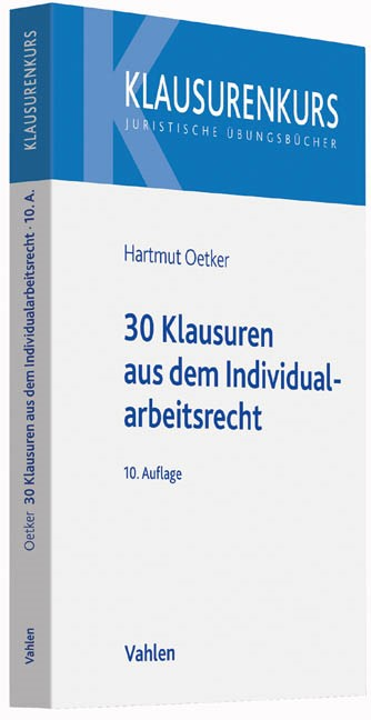 30 Klausuren aus dem Individualarbeitsrecht | Oetker | 10., neu bearbeitete Auflage, 2017 | Buch (Cover)