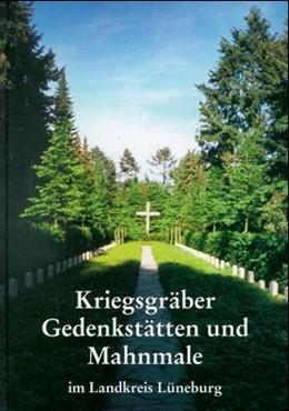 Abbildung von Kriegsgräber, Gedenkstätten und Mahnmale im Landkreis Lüneburg | 1999 | Eine Dokumentation des Volksbu...