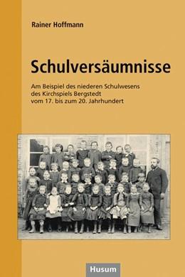 Abbildung von Hoffmann   Schulversäumnisse   2014   Am Beispiel des niederen Schul...