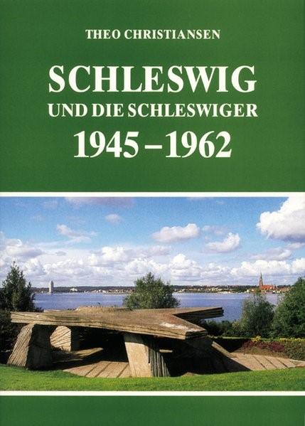Abbildung von Gesellschaft für Schleswiger Stadtgeschichte / Christiansen   Schleswig und die Schleswiger 1945 - 1962   1987