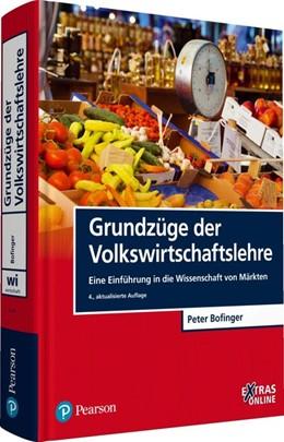 Abbildung von Bofinger | Grundzüge der Volkswirtschaftslehre | 4., aktualisierte Auflage | 2015 | Eine Einführung in die Wissens...