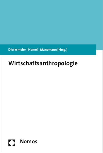 Wirtschaftsanthropologie | Dierksmeier / Hemel / Manemann, 2015 | Buch (Cover)