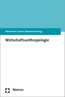 Abbildung von Dierksmeier / Hemel / Manemann | Wirtschaftsanthropologie | 2015