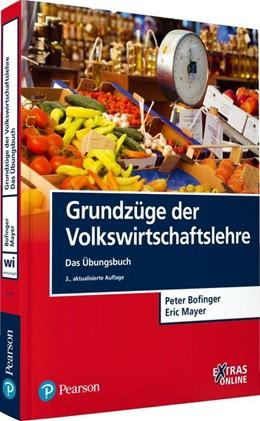 Abbildung von Bofinger / Mayer | Grundzüge der Volkswirtschaftslehre - Das Übungsbuch | 3., aktualisierte Auflage | 2015