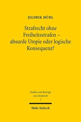 Abbildung von Mühl | Strafrecht ohne Freiheitsstrafen - absurde Utopie oder logische Konsequenz? | 2015 | Die Laufzeitleistungsstrafe al...