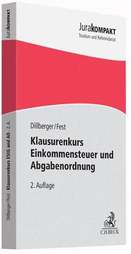 Abbildung von Dillberger / Fest | Klausurenkurs Einkommensteuer und Abgabenordnung | 2. Auflage | 2017 | beck-shop.de