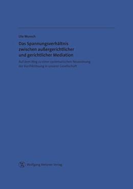 Abbildung von Wunsch | Das Spannungsverhältnis zwischen außergerichtlicher und gerichtlicher Mediation | 2014 | Auf dem Weg zu einer systemati...