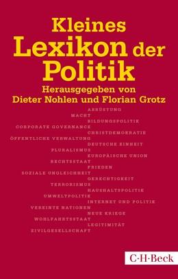 Abbildung von Nohlen, Dieter / Grotz, Florian   Kleines Lexikon der Politik   6., überarbeitete und erweiterte Auflage   2015   1418