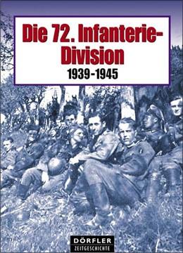 Abbildung von Die 72. Infanterie-Division 1939-1945 | 2004