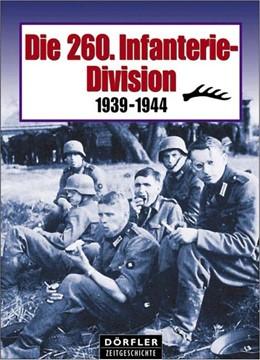 Abbildung von Die 260. Infanterie-Division | 2004 | 1939 - 1944