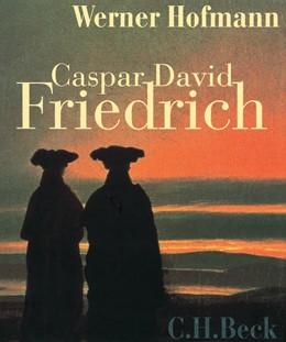 Abbildung von Hofmann, Werner | Caspar David Friedrich | 3. Auflage | 2015 | Naturwirklichkeit und Kunstwah...