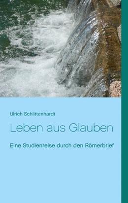 Abbildung von Schlittenhardt | Leben aus Glauben | 2019 | Eine Studienreise durch den Rö...