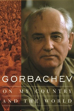 Abbildung von Gorbachev | Gorbachev | 1999 | On My Country and the World