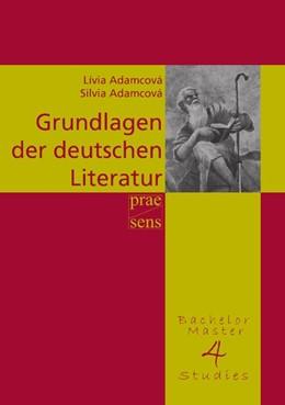 Abbildung von Adamcová | Grundlagen der deutschen Literatur | 2015 | Eine geschichtliche Darstellun...