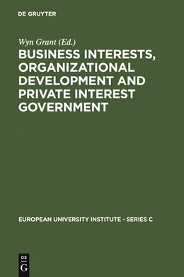 Abbildung von Grant | Business Interests, Organizational Development and Private Interest Government | 1987 | 1987 | An international comparative s... | 8