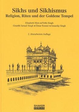 Abbildung von Meru / Singh | Sikhs und Sikhismus | 4., überarbeitete Aufl | 2011 | Religion, Riten und der Golden...
