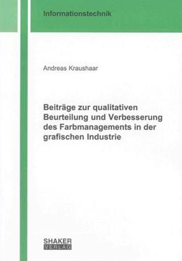 Abbildung von Kraushaar   Beiträge zur qualitativen Beurteilung und Verbesserung des Farbmanagements in der grafischen Industrie   2012