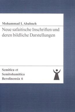 Abbildung von Ababneh   Neue safaitische Inschriften und deren bildliche Darstellungen   2006