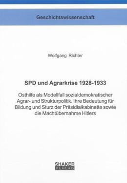 Abbildung von Richter   SPD und Agrarkrise 1928-1933   2013   Osthilfe als Modellfall sozial...
