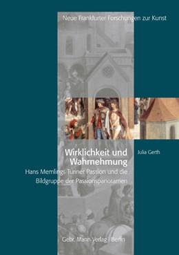 Abbildung von Gerth | Wirklichkeit und Wahrnehmung | 2010 | Hans Memlings Turiner Passion ... | 8