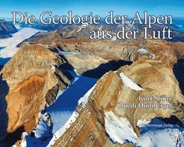 Abbildung von Stüwe / Homberger | Die Geologie der Alpen aus der Luft | 5. Auflage | 2015