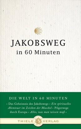 Abbildung von Balzer de García / Byron | Jakobsweg in 60 Minuten | 1. Auflage | 2009 | beck-shop.de