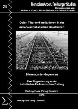 Abbildung von Ebertz / Nickolai | Opfer, Täter und Institutionen in der nationalsozialistischen Gesellschaft - Blicke aus der Gegenwart | 1. Auflage | 2009 | beck-shop.de