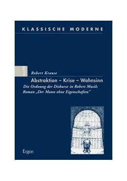Abbildung von Krause | Abstraktion ? Krise ? Wahnsinn | 2008 | Die Ordnung der Diskurse in Ro...