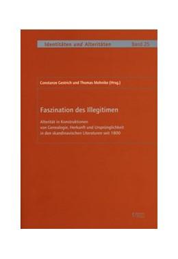 Abbildung von Gestrich / Mohnike | Faszination des Illegitimen | 2007 | Alterität in Konstruktionen vo...