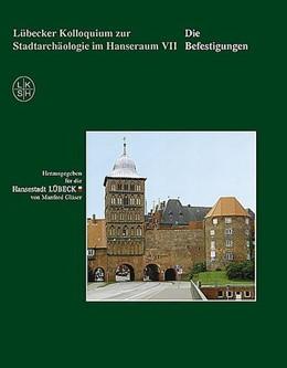 Abbildung von Gläser | Lübecker Kolloquium zur Stadtarchäologie im Hansraum VII - Die Befestigungen | 2010