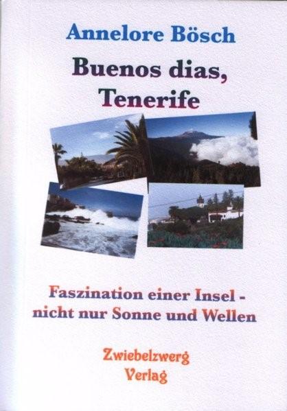 Abbildung von Bösch   Buenos dias, Tenerife   1., Aufl   2004