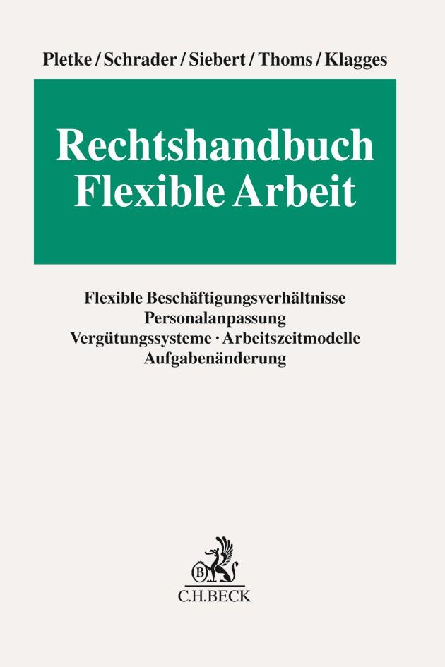 Rechtshandbuch Flexible Arbeit | Pletke / Schrader / Siebert / Thoms / Klagges, 2017 | Buch (Cover)