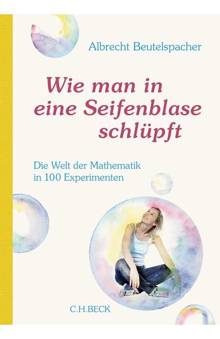 Cover: Albrecht Beutelspacher, Wie man in eine Seifenblase schlüpft