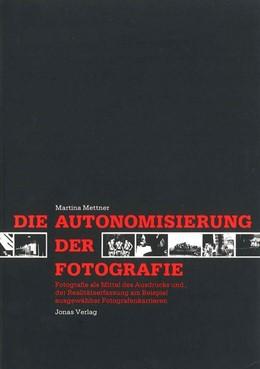 Abbildung von Mettner | Die Autonomisierung der Fotografie | 1987 | Fotografie als Mittel des Ausd...