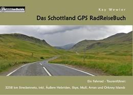 Abbildung von Wewior | Das Schottland GPS RadReiseBuch | 4. Auflage | 2018 | Ein Fahrrad-Tourenführer: 3258...